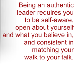 Being an authentic leader requires you to be self-aware.